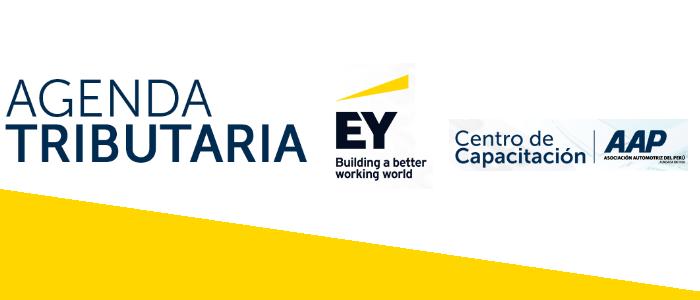 Agenda Tributaria de EY Perú: Noticias a tomar en cuenta